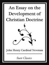 An Essay on the Development Christian Doctrine (Start Classics) - eBook