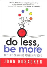 Do Less, Be More...The Power of Living Fully Engaged