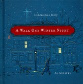 A Walk One Winter Night...A Real Christmas Story