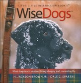 WiseDogs: Life's Little Instruction Book (slightly imperfect)