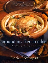 Around My French Table: More Than 300 Recipes from My Home to Yours - Slightly Imperfect