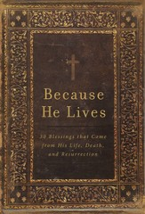 Because He Lives: 30 Blessings That Come from His Life,  Death, and Resurrection - Slightly Imperfect