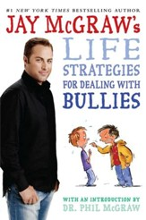 Jay McGraw's Life Strategies for Dealing with Bullies - eBook