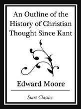An Outline of the History of Christian Thought Since Kant (Start Classics) - eBook
