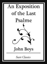 An Exposition of the Last Psalme (Start Classics) - eBook