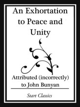 An Exhortation to Peace and Unity (Start Classics) - eBook