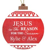 Personalized, Ornament, Round,Jesus is The Reason, Red