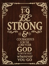 Joshua 1:9 Be Strong & Courageous, Natural Maple-Stained Wall Hanging, 11.5W X 15.5H