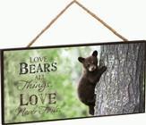 Bears/Love Bears All Things, Hanging Sign, 10W X 5H