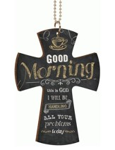 Cross/Good Morning This Is God Car Charm - (Approx. 2.75 X 4 W/ 7.5 Chain)