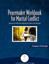 Peacemaker Workbook for Marital Conflict