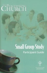 Peacemaking Church Small Group Participant Guide