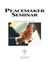Biblical Peacemaking Seminar Guide