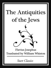 The Antiquities of the Jews (Start Cl - eBook