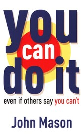 You Can Do It Even if Others Say You Can't