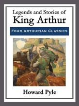 Legends and Stories of King Arthur - eBook