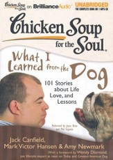 Chicken Soup for the Soul: What I Learned from the Dog: 101 Stories about Life, Love, and Lessons Unabridged Audiobook on MP3-CD