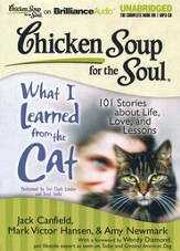 Chicken Soup for the Soul: What I Learned from the Cat: 101 Stories about Life, Love, and Lessons Unabridged Audiobook on MP3-CD