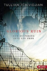Glorious Ruin: How Suffering Sets You Free, Member Book