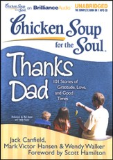 Chicken Soup for the Soul: Thanks Dad: 101 Stories of Gratitude, Love, and Good Times - Unabridged Audiobook on CD