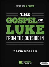 The Gospel of Luke: From the Outside In, Member Book