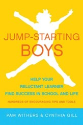 Jump-Starting Boys: Help Your Reluctant Learner Find Success in School and Life - eBook