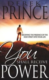 You Shall Receive Power: Receiving the Holy Spirit into Your Life