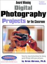 Award Winning Digital Photography Projects for the  Classroom Student Edition - Slightly Imperfect