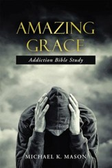 Amazing Grace Addiction Bible Study - eBook