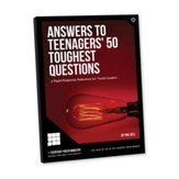 Answers to Teenagers' 50 Toughest Questions: a Rapid-Response Reference for Youth Leaders - eBook