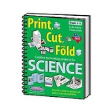 Print Cut & Fold: Creative Technology Projects for Science (Grades 3-8), Texas Edition