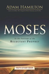 Moses Youth Study Book: In the Footsteps of the Reluctant Prophet - eBook