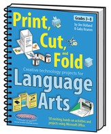 Print Cut & Fold: Creative Technology for Language  Arts, Grades 3-8
