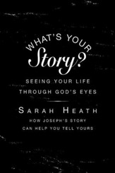 What's Your Story? Leader Guide: Seeing Your Life Through God's Eyes - eBook