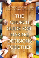 The Church Guide for Making Decisions Together - eBook