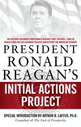 President Ronald Reagan's Initial Actions Project - eBook