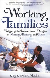 Working Families: Navigating the Demands and Delights of Marriage, Parenting, and Career - Slightly Imperfect