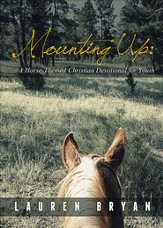Mounting Up: A Horse-Themed Christian Devotional for Youth - eBook