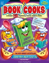 Book Cooks: 26 Step-by-Step Recipes Inspired by  Favorite Children's Books, Grades PreK-1