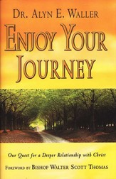 Enjoy Your Journey: Experiencing God's Best Along the Way