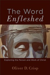 The Word Enfleshed: Exploring the Person and Work of Christ - eBook