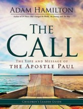 The Call: The Life and Message of the Apostle Paul,  Children's Leader Guide