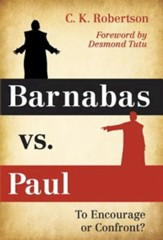 Barnabas vs. Paul: To Encourage or Confront?