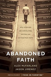 Abandoned Faith: Why Millennials Are Walking Away and How You Can Lead them Home - eBook