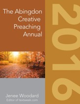 The Abingdon Creative Preaching Annual, 2016 Edition