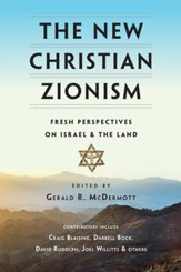 The New Christian Zionism: Fresh Perspectives on Israel and the Land - eBook