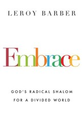 Embrace: God's Radical Shalom for a Divided World - eBook