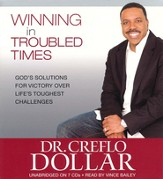 Winning in Troubled Times, Unabridged Audio CD on 7 CDs Read by Vince Bailey