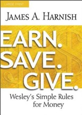 Earn. Save. Give. Large Print: Wesley's Simple Rules for Money