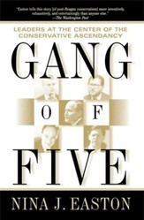 Gang of Five: Leaders at the Center of the Conservative Crusade - eBook